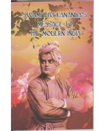 Swami Vivekananda's Message To Modern India
