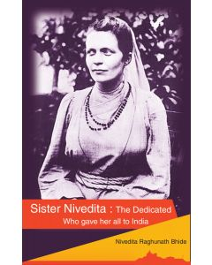 Sister Nivedita - The Dedicated Who gave her all to India