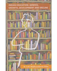 Indian Education: Genesis, Growth, Development and Decline