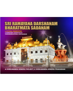 Sri Ramayana Darshanam & BharatMata Sadanam: A Pictorial Presentation of a Permanent Exhibition at Vivekananda