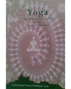 Yoga - The way of life based on the vision of oneness
