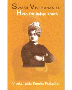 Swami Vivekananda Hero for the Indian Youth