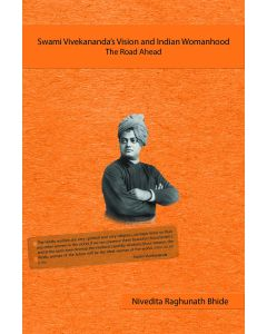 Swami Vivekananda's Vision and Indian Womanhood - The Road Ahead